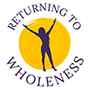 Returning to Wholeness